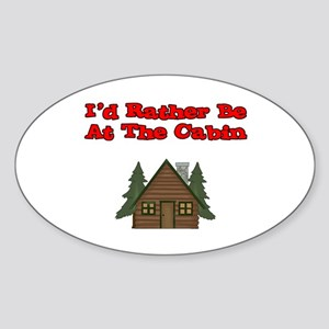 I'd Rather Be At The Cabin Oval Sticker