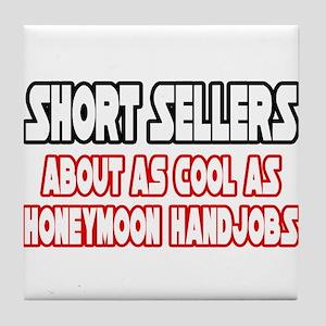 """Short Sellers...Not Cool"" Tile Coaster"