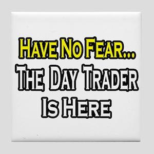 """""""No Fear...Day Trader"""" Tile Coaster"""