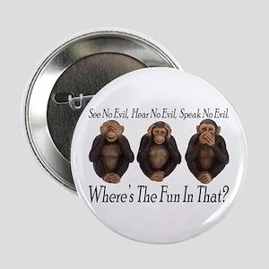 No Evil, No Fun Button