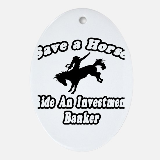 """""""..Ride Investment Banker"""" Oval Ornament"""