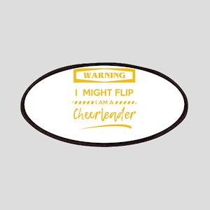 Funny Warning I Might Flip I Am A Cheerleade Patch