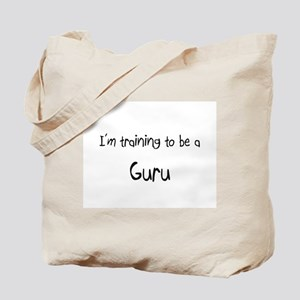 I'm training to be a Guru Tote Bag