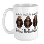 No Evil, No Fun Large Coffee Mug