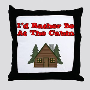 I'd Rather Be At The Cabin Throw Pillow