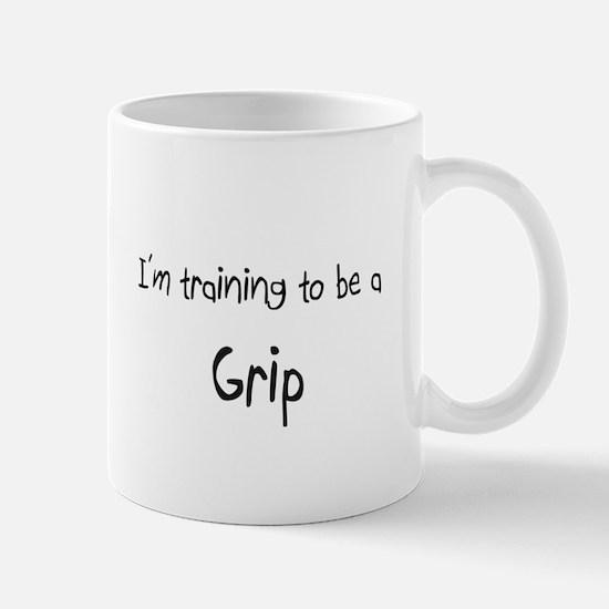 I'm training to be a Grip Mug