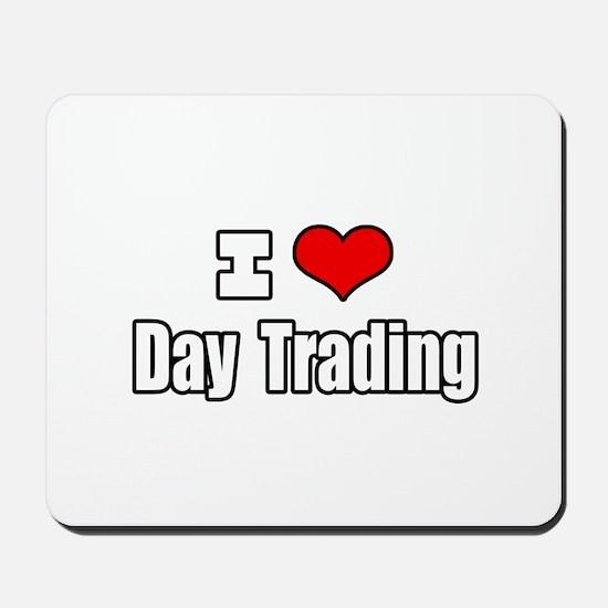 """I Love Day Trading"" Mousepad"