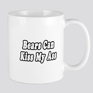 """Bears Can Kiss My Ass"" Mug"