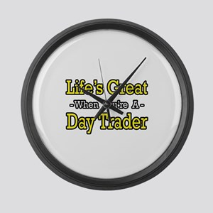 """Life's Great...Day Trader"" Large Wall Clock"