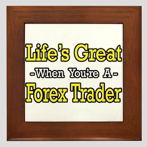 """""""Life's Great..Forex Trader"""" Framed Tile"""