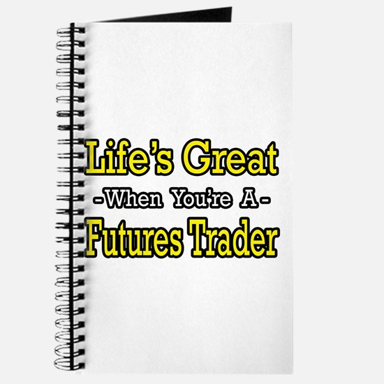 """""""Life's Great Futures Trader"""" Journal"""
