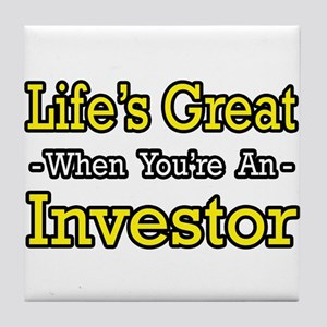"""""""Life's Great..Investor"""" Tile Coaster"""