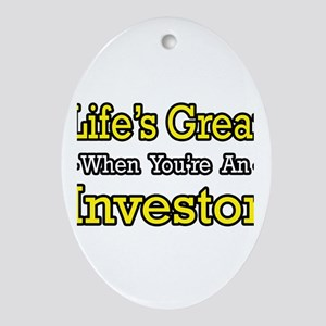 """""""Life's Great..Investor"""" Oval Ornament"""