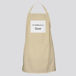 I'm training to be a Glover BBQ Apron