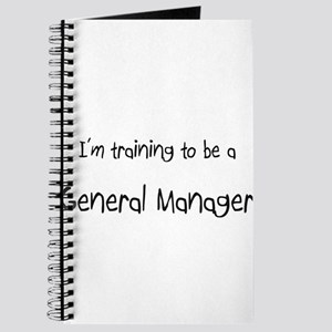 I'm training to be a General Manager Journal