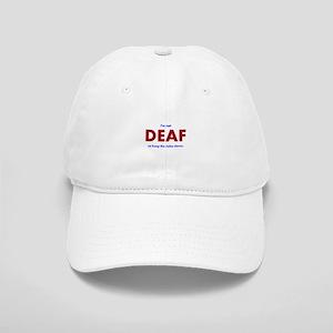 DEAF I am not Baseball Cap