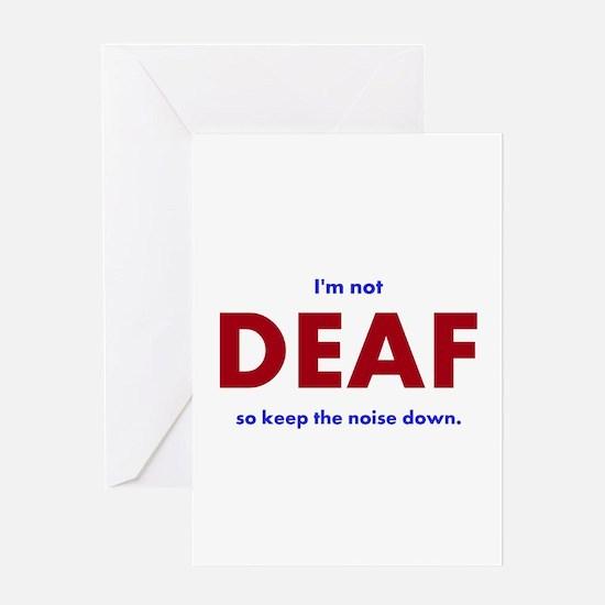 DEAF I am not Greeting Cards