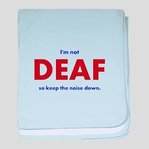 DEAF I am not baby blanket