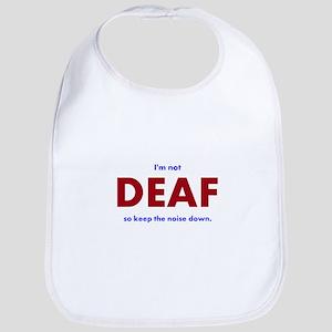 DEAF I am not Baby Bib