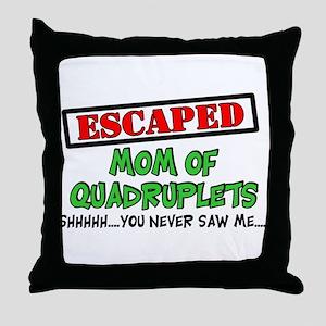 Escaped mom of Quadruplets Throw Pillow