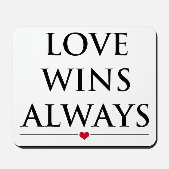 Love Wins Always Mousepad