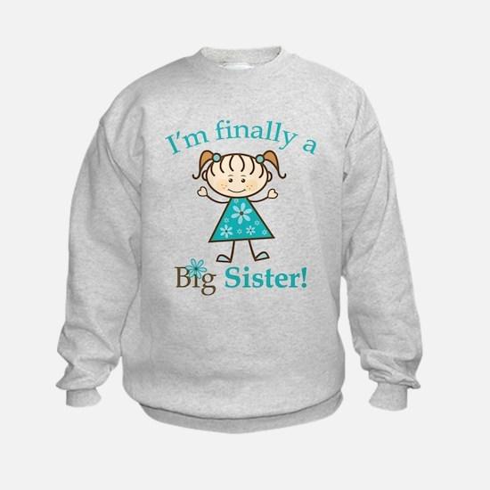 Big Sister Finally Sweatshirt