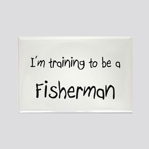 I'm training to be a Fisherman Rectangle Magnet