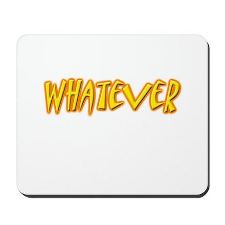 Whatever Mousepad