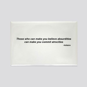 "Voltaire quote - ""atrocities"" Magnets"