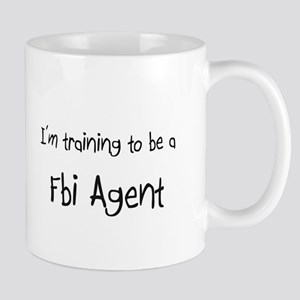 I'm training to be a Fbi Agent Mug