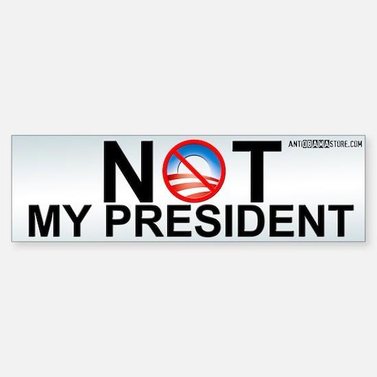 Not My President Bumper Bumper Bumper Sticker