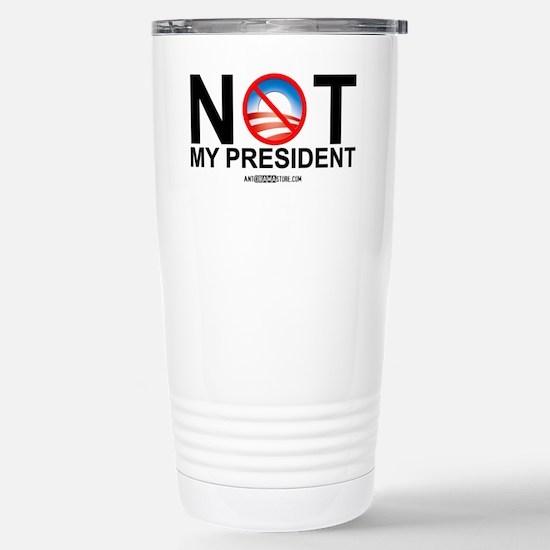 Not My President Stainless Steel Travel Mug