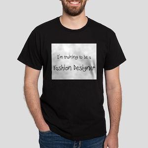 I'm training to be a Fashion Designer Dark T-Shirt