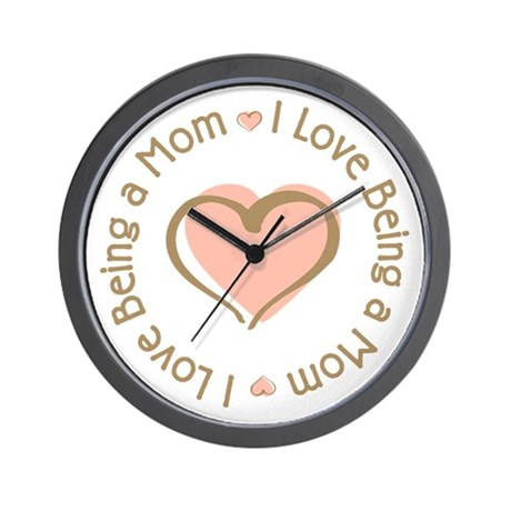 I Love Being a Mom Wall Clock