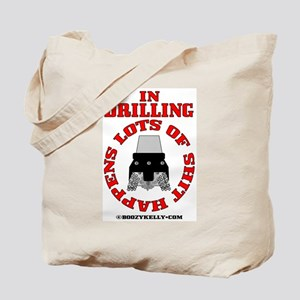 Shit Happens In Drilling Tote Bag
