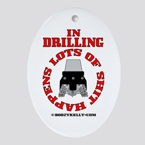 Shit Happens In Drilling Oval Ornament,Drill Bit