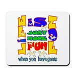 Life is Fun with Goats Mousepad