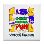 Life is Fun with Goats Tile Coaster