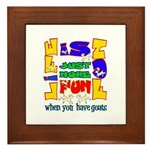 Life is Fun with Goats Framed Tile