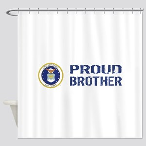 USAF: Proud Brother Shower Curtain