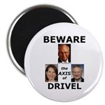 Axis of Drivel Magnet