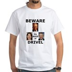 Axis of Drivel White T-Shirt