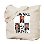 Axis of Drivel Tote Bag