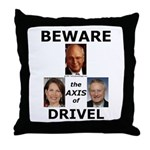Axis of Drivel Throw Pillow