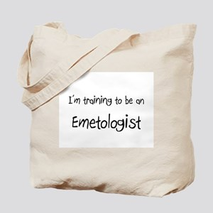 I'm Training To Be An Emetologist Tote Bag
