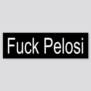 Fuck Pelosi Bumper Sticker