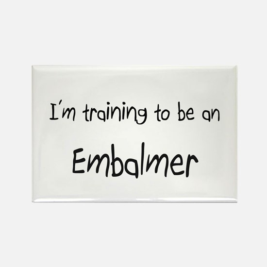I'm Training To Be An Embalmer Rectangle Magnet