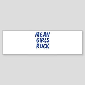 MEAN GIRLS ROCK Bumper Sticker