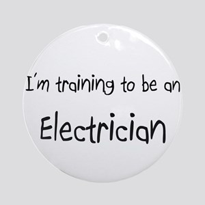 I'm Training To Be An Electrician Ornament (Round)