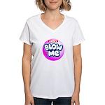 Just blow me Women's V-Neck T-Shirt